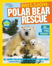 National Geographic Kids Mission:  All about Polar Bears and How to Save Them