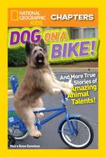 National Geographic Kids Chapters: Dog on a Bike: And More True Stories of Amazing Animal Talents!