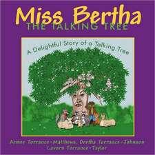 Miss Bertha, the Talking Tree