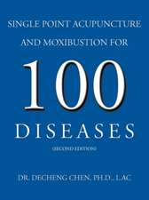 Single Point Acupuncture and Moxibustion for 100 Diseases