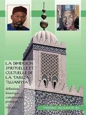 La Dimension Spirituelle Et Cultuelle de La Tariqa Tijjaniyya