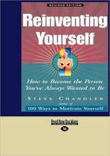 Reinventing Yourself: How to Become the Person You've Always Wanted to Be (Easyread Large Edition)