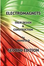 Electromagnets - Their Design and Construction (New Revised Edition)