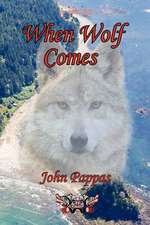 When Wolf Comes