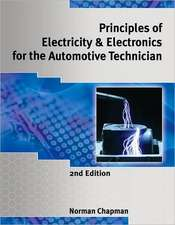 Principles of Electricity & Electronics for the Automotive Technician:  Theory and Applications