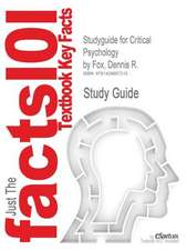 Studyguide for Critical Psychology by Fox, Dennis R., ISBN 9781847871732