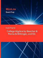 Exam Prep for College Algrbra by Beecher & Penna & Bittinger, 2nd Ed.