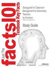 Studyguide for Classroom Management for Elementary Teachers by Evertson;, ISBN 9780205578627