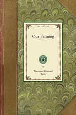 Our Farming:  Or, How We Have Made a Run-Down Farm Bring Both Profit and Pleasure