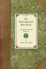 Horticulturist's Rule-Book:  A Compendium of Useful Information for Fruit Growers, Truck Gardeners, Florists, and Others. New and Revised Edition