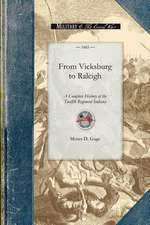 From Vicksburg to Raleigh:  Or, a Complete History of the Twelfth Regiment Indiana Volunteer Infantry, and the Campaigns of Grant and Sherman, wit