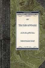 The Life of Gould:  An Ex-Man-Of-War's-Man