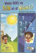Where Does the Sun Go at Night?:  An Earth Science Mystery