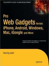 Pro Web Gadgets for Mobile and Desktop