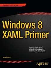 Windows 8 XAML Primer: Your essential guide to Windows 8 development