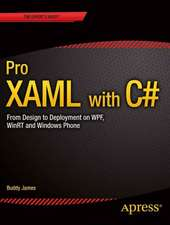 Pro XAML with C#: Application Development Strategies (covers WPF, Windows 8.1, and Windows Phone 8.1)
