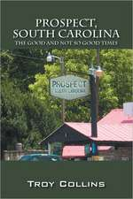 Prospect, South Carolina: The Good and Not So Good Times