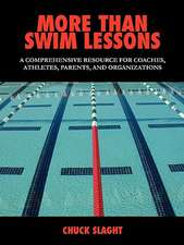 More Than Swim Lessons:  A Comprehensive Resource for Coaches, Athletes, Parents, and Organizations