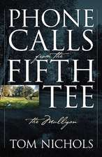 Phone Calls from the Fifth Tee - The Mulligan