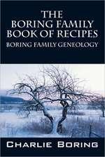 The Boring Family Book of Recipes:  Boring Family Geneology