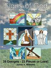 Signs of God Religious Stained Glass Patterns: 35 Designs - 22 Pieces or Less!