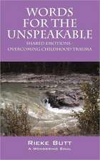 Words for the Unspeakable:  Shared Emotions - Overcoming Childhood Trauma