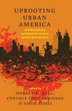 Uprooting Urban America
