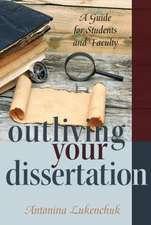 Outliving Your Dissertation