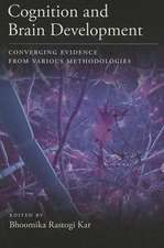 Cognition and Brain Development:  Converging Evidence from Various Methodologies