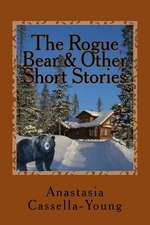 The Rogue Bear & Other Short Stories