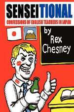 Sensei-Tional! Confessions of English Teachers in Japan