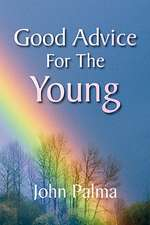 Good Advice for the Young