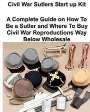 Civil War Sutlers Start Up Kit:  Poems about Sadness and Lassitude