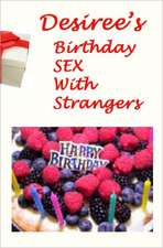 Desiree's Birthday Sex with Strangers:  E-mail from the 20th Century