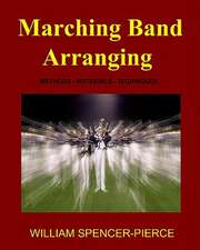 Marching Band Arranging:  Methods, Materials, Techniques