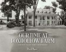Our Time at Foxhollow Farm