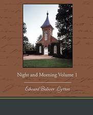 Night and Morning Volume 1