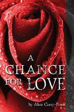 A Chance for Love:  A Year of Turmoil, a Journey of Friendship