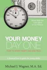 Your Money, Day One