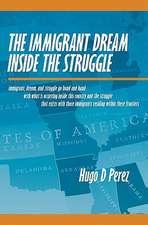 The Immigrant Dream Inside the Struggle