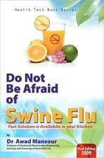Do Not Be Afraid of Swine Flu