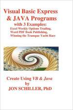 Visual Basic Express and Java Programs:  Excel Weekly Options Trading