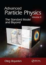 Advanced Particle Physics, Volume II:  The Standard Model and Beyond