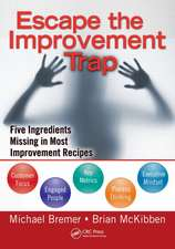 Escape the Improvement Trap:  Five Ingredients Missing in Most Improvement Recipes