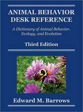 Animal Behavior Desk Reference:  A Dictionary of Animal Behavior, Ecology, and Evolution