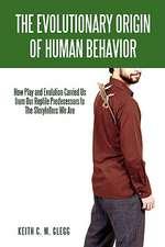 The Evolutionary Origin of Human Behavior