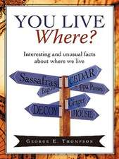 You Live Where?