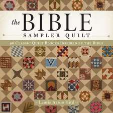 The Bible Sampler Quilt:  96 Classic Quilt Blocks Inspired by the Bible