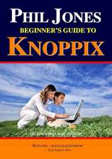 Phil Jones - Beginner's Guide to Knoppix