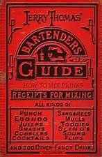 Jerry Thomas' Bartenders Guide:  A Bon Vivant's Companion